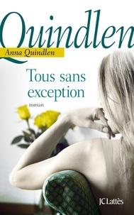 Anna Quindlen - Tous sans exception.