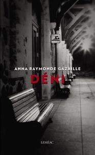 Anna Raymonde Gazaille - Deni.