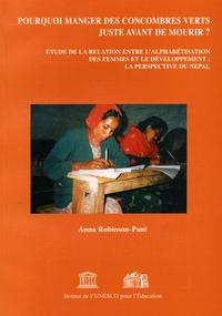 Anna Robinson-Pant - Pourquoi manger des concombres verts juste avant de mourir ? - Etude de la relation entre l'alphabétisation des femmes et le développement : la perspective du Népal.