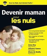 Anna Roy et Julianna Vamos - Devenir maman pour les nuls.