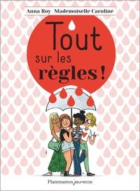 Anna Roy et  Mademoiselle Caroline - Tout sur les règles!.