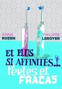 Anna Rozen et Philippe Leroyer - Et plus si affinités... - Perles et fracas.