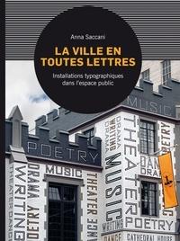 Anna Saccani - La ville en toutes lettres - Installations typographiques dans l'espace public.
