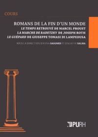 Anna Saignes et Agathe Salha - Romans de la fin d'un monde - Le Temps retrouvé de Marcel Proust, La Marche de Radetzky de Joseph Roth, Le Guépard de Giuseppe Tomasi di Lampedusa.