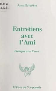 Anna Schakina - Entretiens avec l'Ami - Dialogue avec Verro.
