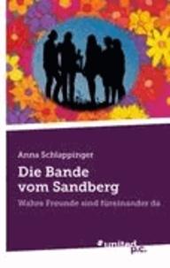 Anna Schlappinger - Die Bande vom Sandberg - Wahre Freunde sind füreinander da.