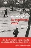 Anna Seghers - La septième croix - Roman de l'Allemagne hitlérienne.