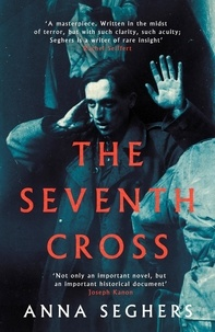 Anna Seghers et Margot Bettauer Dembo - The Seventh Cross.