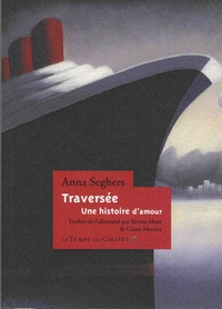 Anna Seghers - Traversée - Une histoire d'amour.