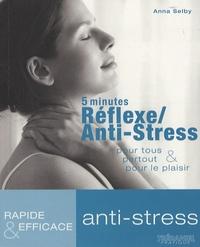 Anna Selby - 5 minutes Réflexe/Anti-Stress - Pour tous, partout, pour le plaisir.