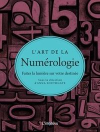 Anna Southgate - L'art de la Numérologie - Faites la lumière sur votre destinée.
