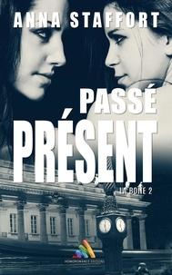 Anna Staffort et Homoromance Éditions - Passé Présent - La boîte - tome 2.