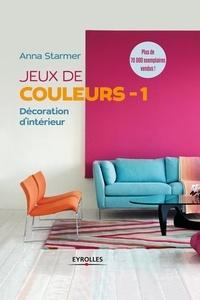 Jeux de couleurs - 1- Décoration d'intérieur - Anna Starmer |