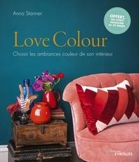 Anna Starmer - Love Colour - Choisir les ambiances couleur de son intérieur.