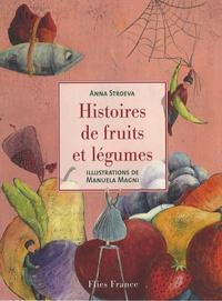 Anna Stroeva - Histoire de fruits et légumes.
