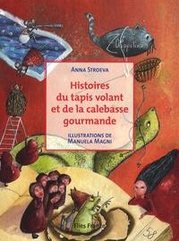 Anna Stroeva et Manuela Magni - Histoires du tapis volant et de la calebasse gourmande.