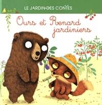 Anna Stroeva et Julie Colombet - Ours et Renard jardiniers.