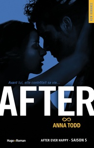 Anna Todd - After Tome 5 : After ever happy.