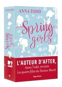 Téléchargement gratuit de livres audio en espagnol Spring girls (Litterature Francaise) par Anna Todd 9782755636079