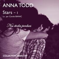 Anna Todd et Carole Bianic - Stars 1 - Nos étoiles perdues.