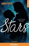 Anna Todd et Alexia Barot - NEW ROMANCE  : Stars - tome 1 Nos étoiles perdues épisode 1.