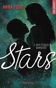 Anna Todd - Stars Tome 2 : Nos étoiles manquées.
