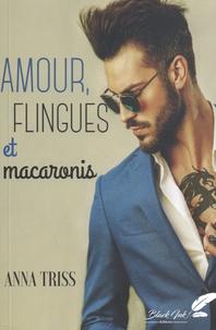 Anna Triss - Amour, flingues et macaronis.