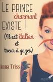 Anna Triss - Le prince charmant existe ! (Il est italien et tueur à gages).