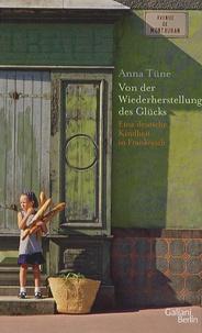 Anna Tune - Von Der Wiederherstellung Des Glücks.