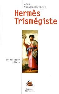 Anna Van der Kerchove - Hermès Trismégiste.