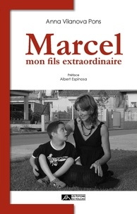 Anna Vilanova Pons - Marcel - Mon fils extraordinaire.