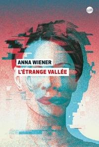 Anna Wiener - L'étrange vallée.