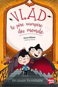 Anna Wilson et Kathryn Durst - Vlad, le pire vampire du monde  : Un cousin formidiable.