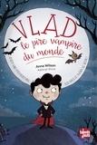 Anna Wilson et Kathryn Durst - Vlad, le pire vampire du monde  : .