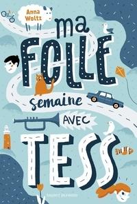 Téléchargement gratuit des livres de vente Ma folle semaine avec Tess par Anna Woltz