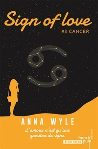 Anna Wyle - Sign of love Tome 3 : Cancer.