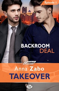 Anna Zabo et Claire Allouch - Emma  : Backroom Deal - Takeover - Épisode 1 - Takeover, T1.