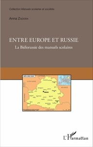 Anna Zadora - Entre Europe et Russie - La Biélorussie des manuels scolaires.