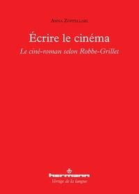 Ecrire le cinéma - Le ciné-roman selon Alain Robbe-Grillet : analyse de LImmortelle.pdf