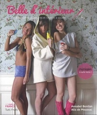 Annabel Benilan et Alix de Moussac - Belle d'intérieur - Accessoires, vêtements et lingerie à coudre.