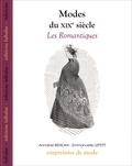 Annabel Benilan et Emmanuelle Lepetit - Modes du XIXe siècle - Les Romantiques.