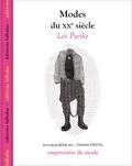 Annabel Benilan et Désirée Kristal - Modes du XXe siècle - Les Punks.