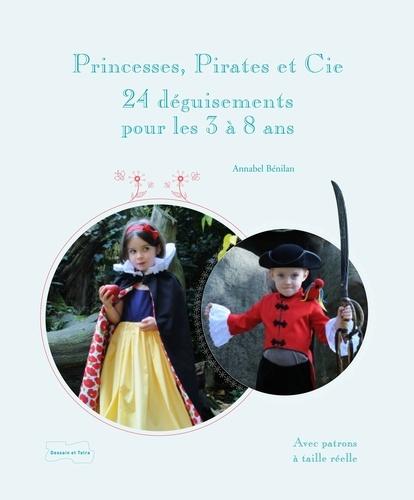 Annabel Benilan - Princesses, pirates et Cie - Déguisements à coudre.