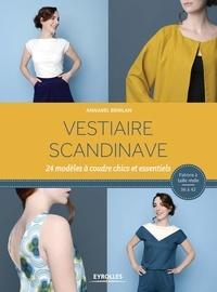 Téléchargement gratuit d'ebooks pour mobile Vestiaire scandinave  - 24 modèles à coudre chics et essentiels FB2 RTF MOBI 9782212141016 (French Edition) par Annabel Benilan