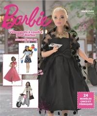 Annabel Benilan - Vêtements à coudre pour Barbie - 24 modèles chics et féeriques.
