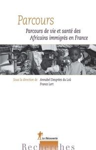 Annabel Desgrées du Loû et France Lert - Parcours - Parcours de vie et santé des Africains immigrés en France.