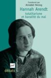 Annabel Herzog - Hannah Arendt - Totalitarisme et banalité du mal.