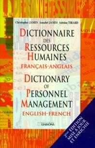 Annabel James et Antoine Tirard - DICTIONNAIRE DES RESSOURCES HUMAINES : DICTIONNARY OF PERSONNEL MANAGEMENT. - 2ème édition.