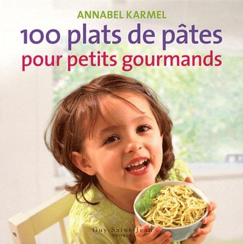 Annabel Karmel - 100 plats de pâtes pour petits gourmands.