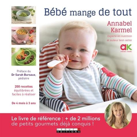Bébé mange de tout. 200 recettes maison faciles de 4 mois à 3 ans
